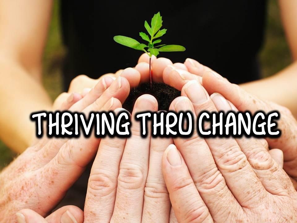 Thriving Thru Change