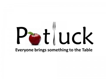 Potluck – Everyone brings something to the Table