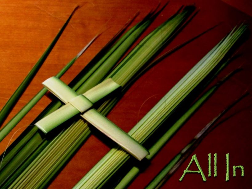 Palm Sunday – All In
