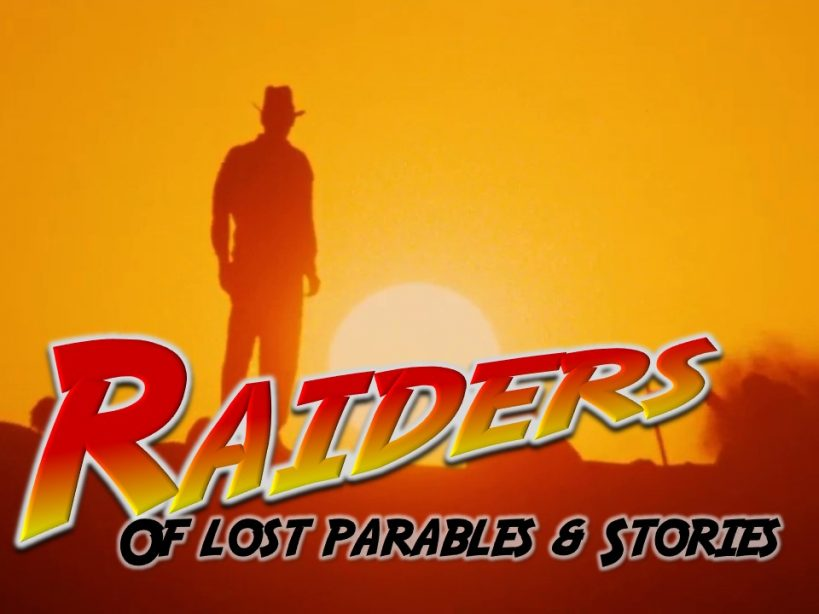 Raiders of Lost Parables & Stories